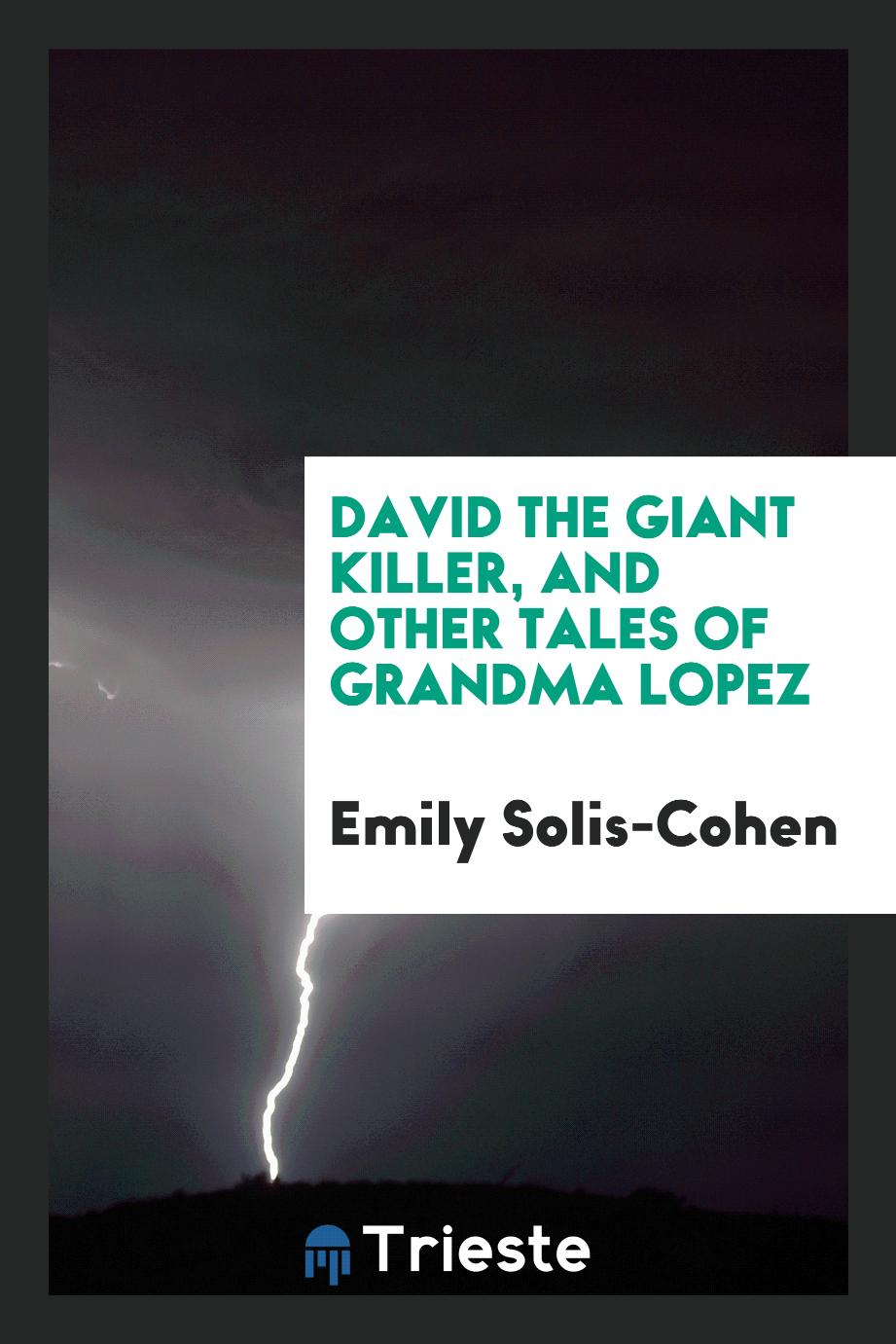 David the giant killer, and other tales of Grandma Lopez