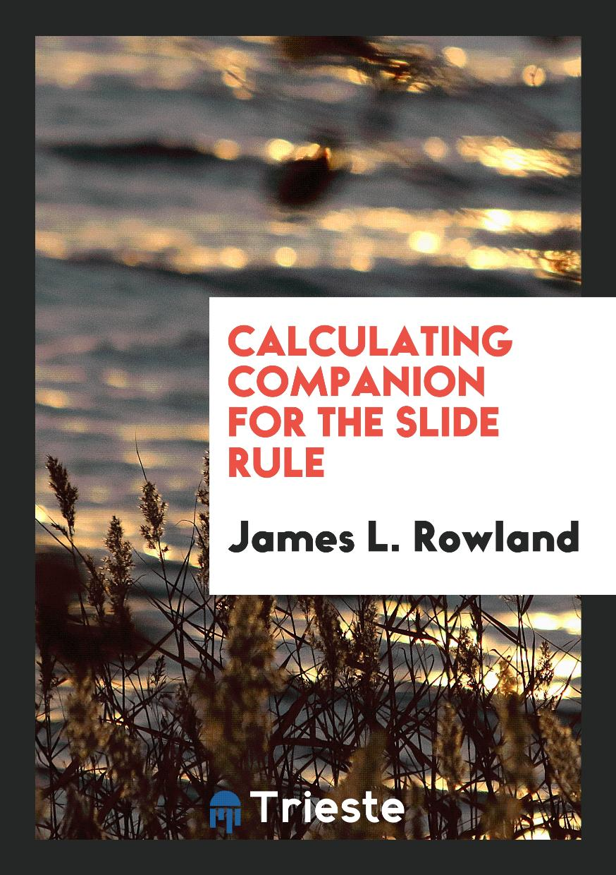 Calculating companion for the slide rule