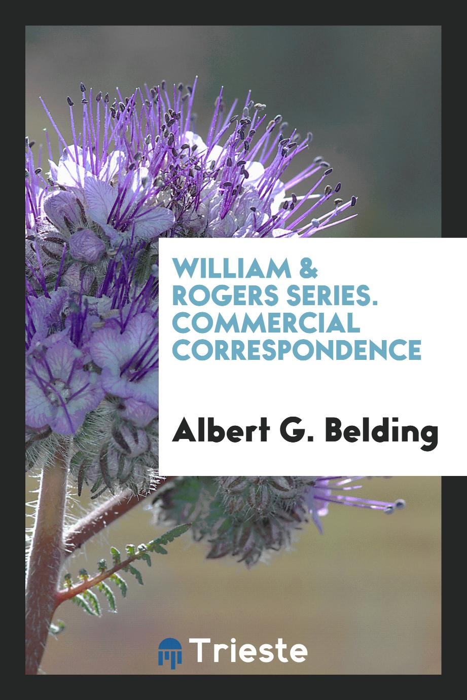 William & Rogers Series. Commercial Correspondence