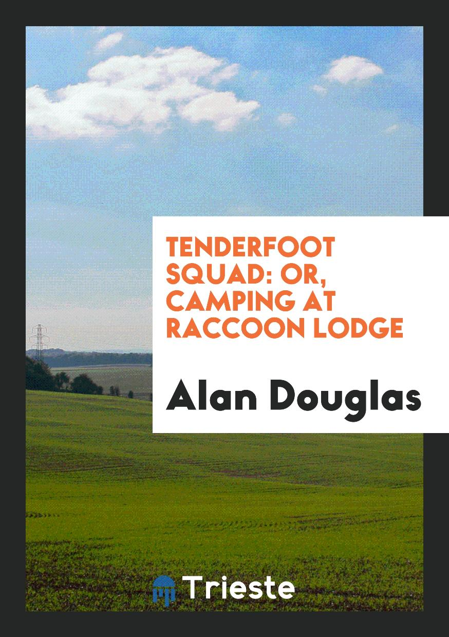 Tenderfoot Squad: Or, Camping at Raccoon Lodge