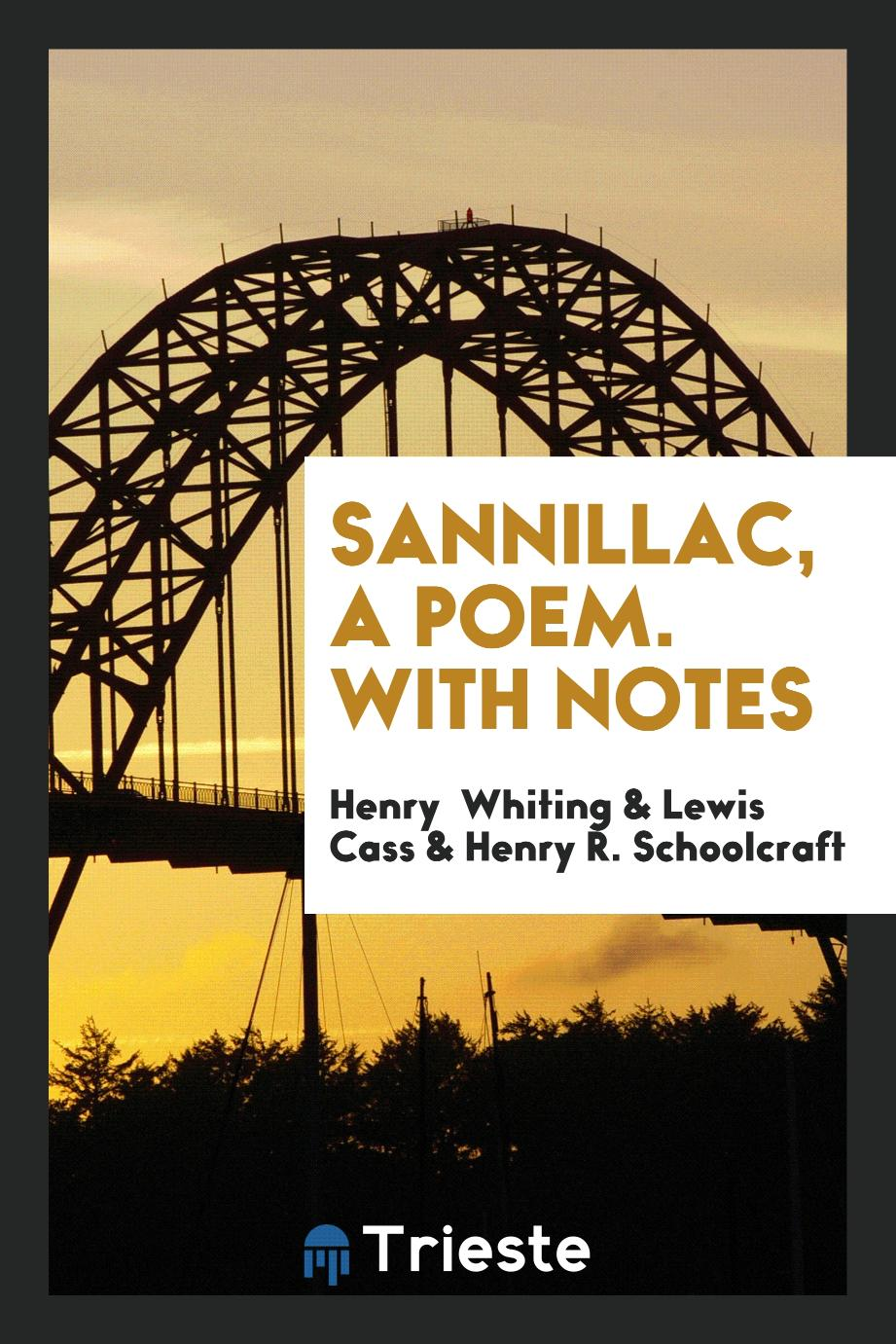 Sannillac, a Poem. With Notes