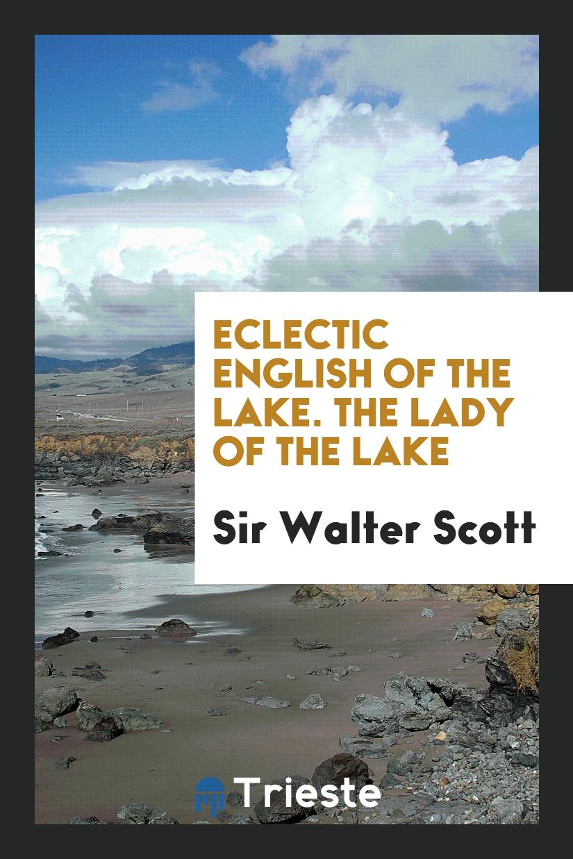 Eclectic English of the Lake. The Lady of the Lake