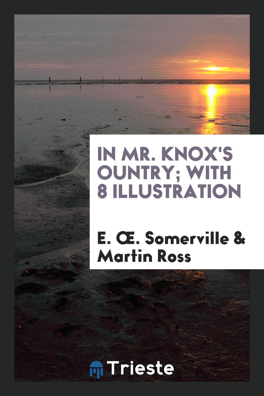 In Mr. Knox's Сountry; With 8 Illustration