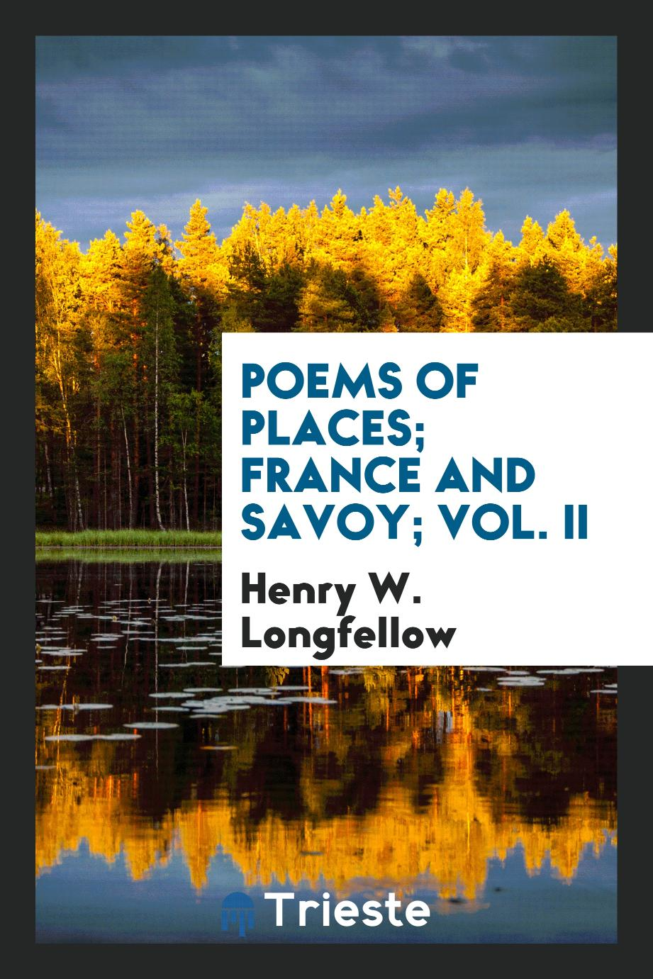 Poems of Places; France and Savoy; Vol. II