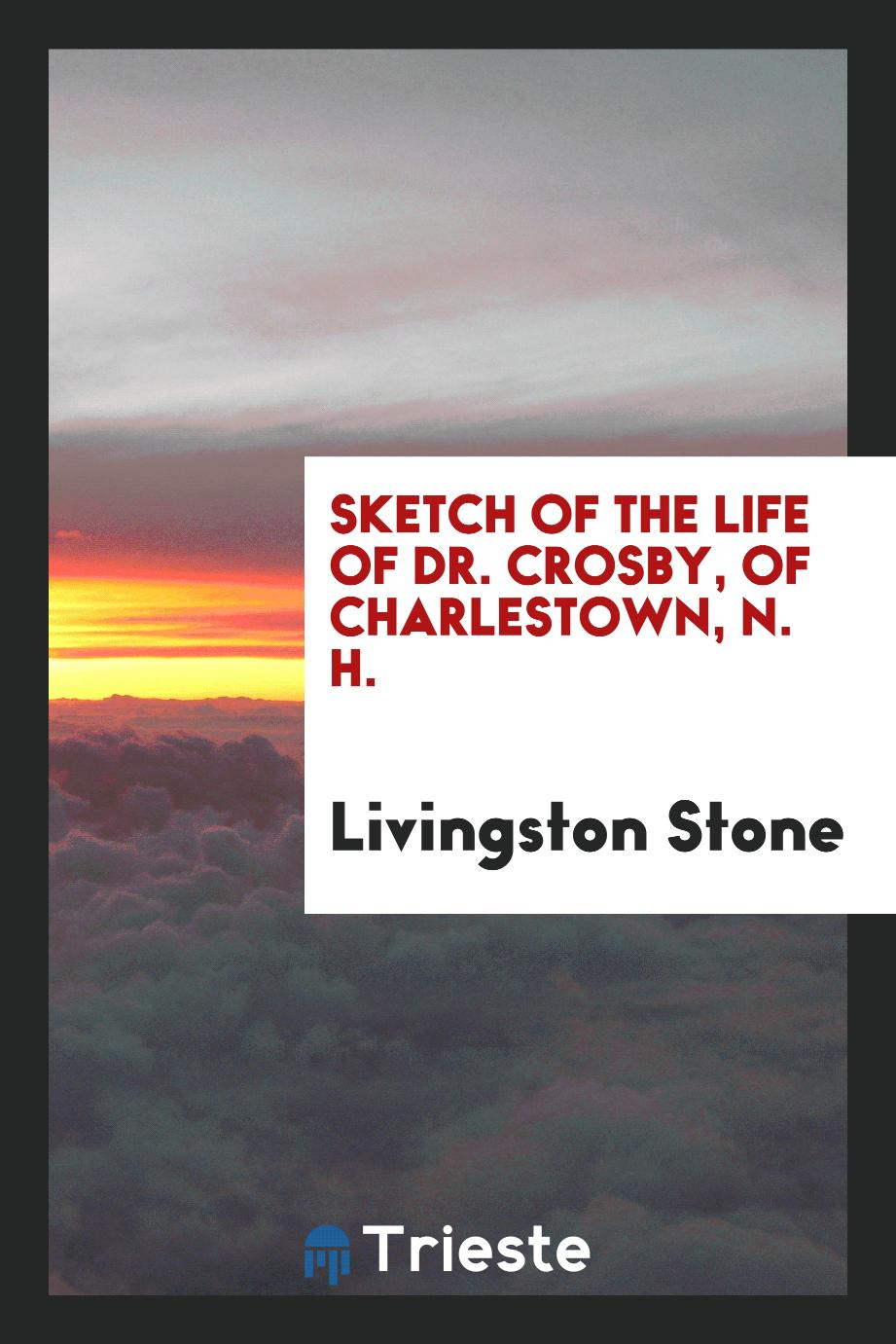 Sketch of the Life of Dr. Crosby, of Charlestown, N. H.