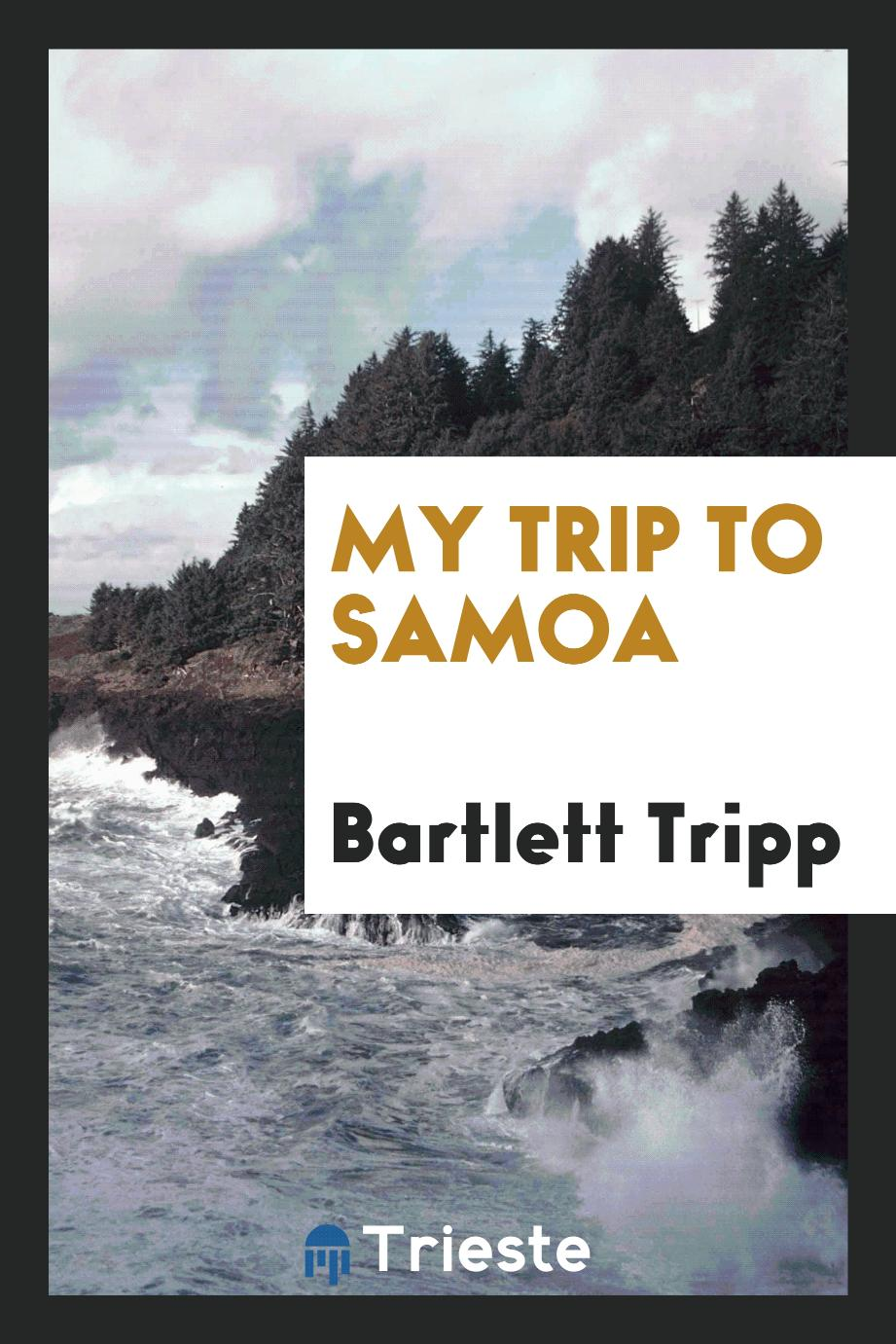 Bartlett Tripp - My trip to Samoa
