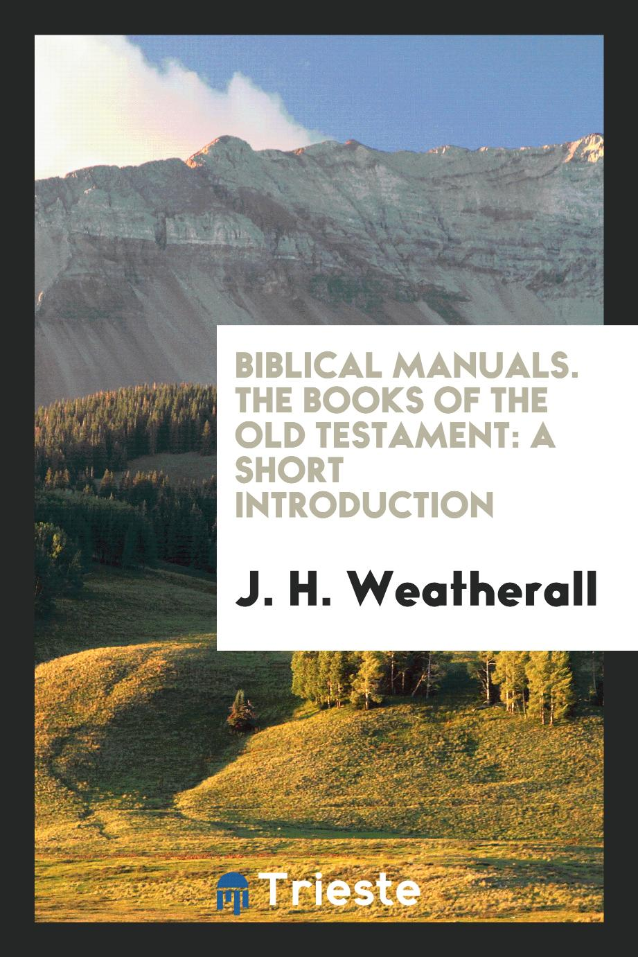 Biblical Manuals. The Books of the Old Testament: A Short Introduction
