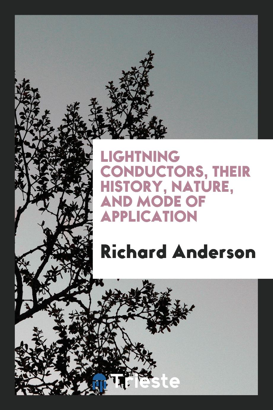 Lightning conductors, their history, nature, and mode of application