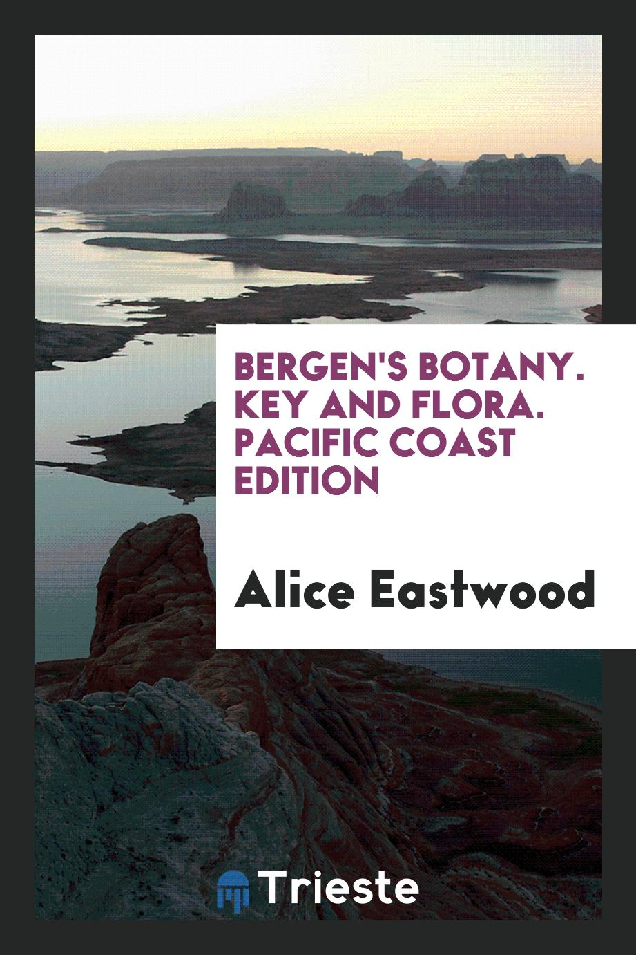 Bergen's Botany. Key and Flora. Pacific Coast Edition
