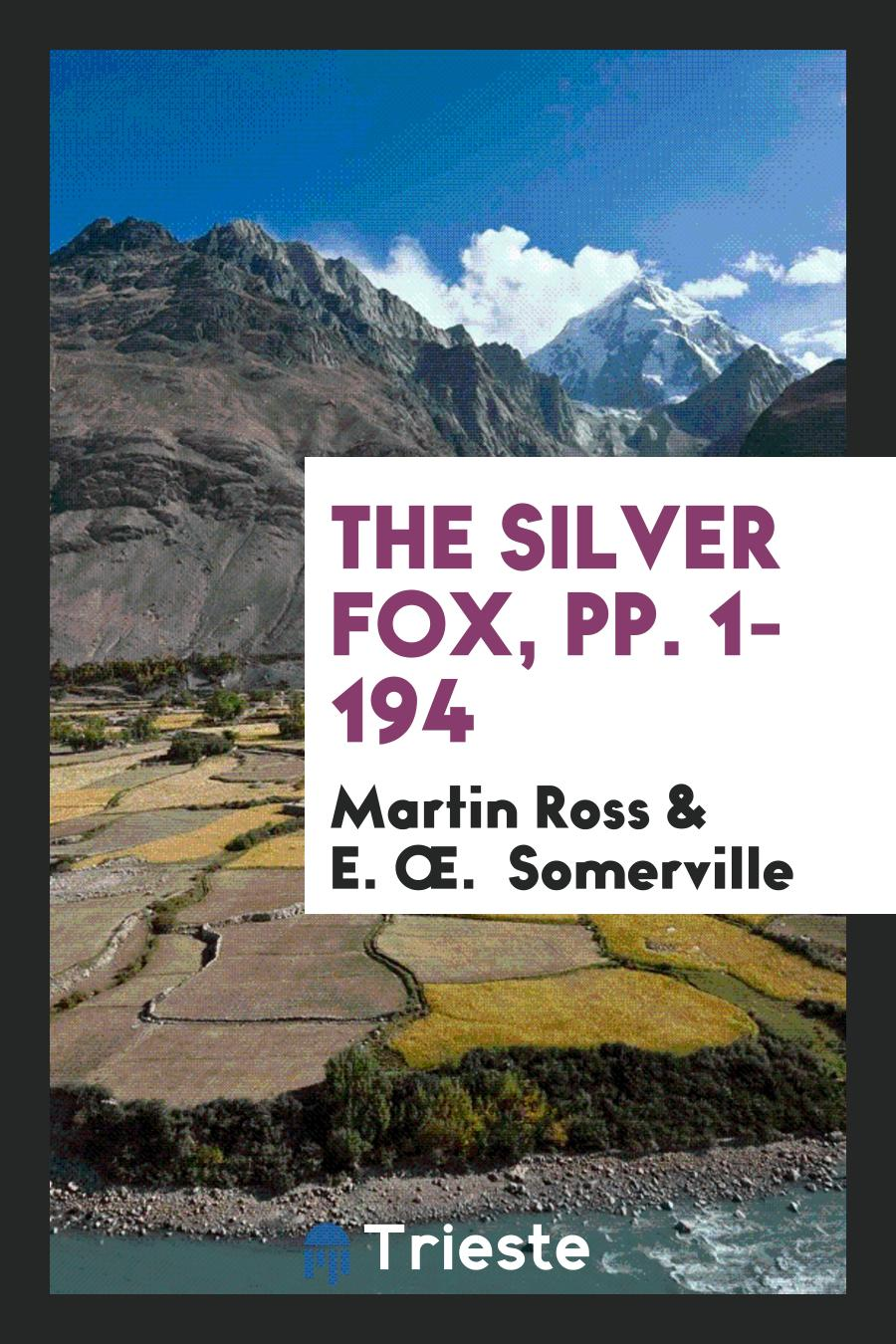 The Silver Fox, pp. 1-194