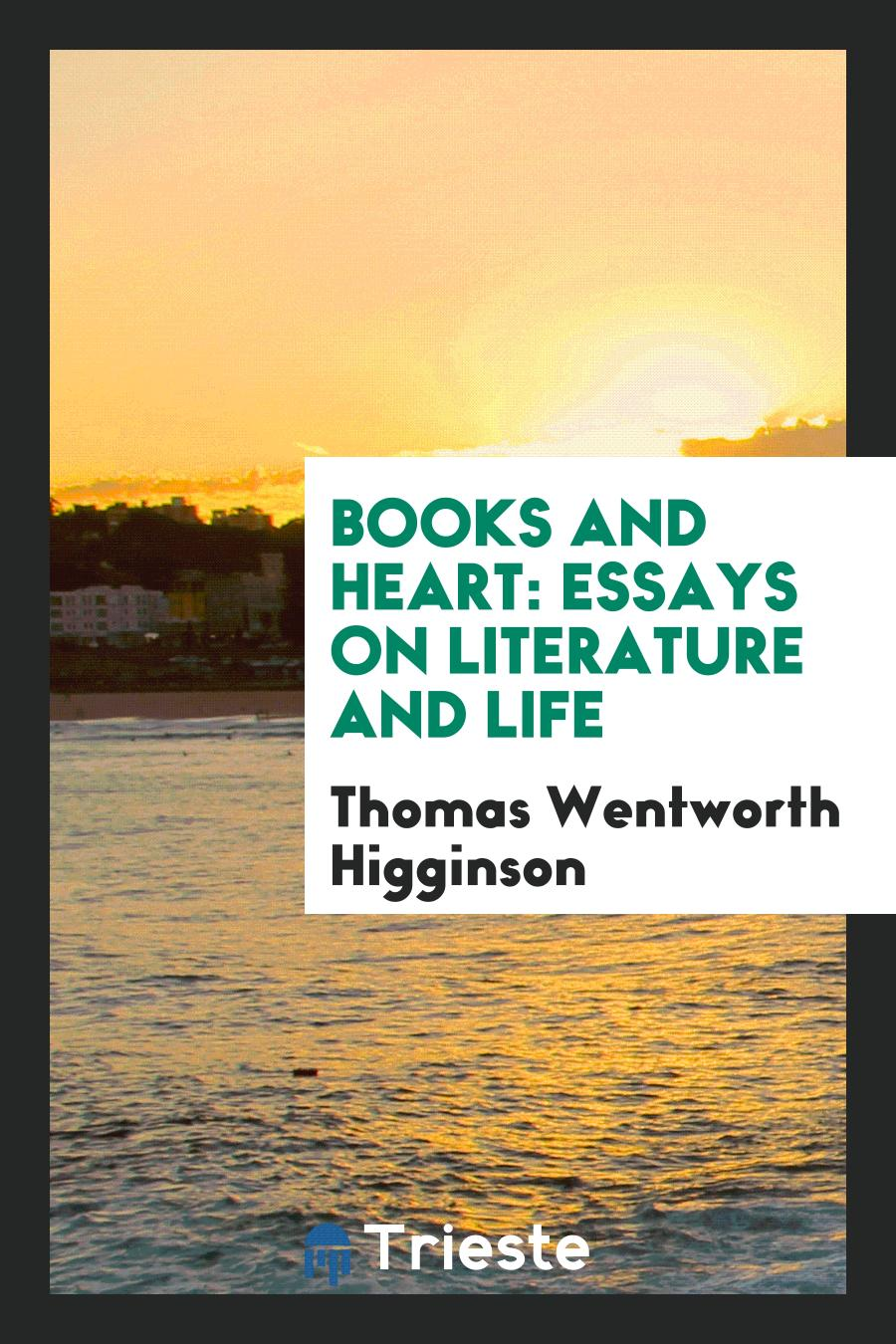 Books and Heart: Essays on Literature and Life