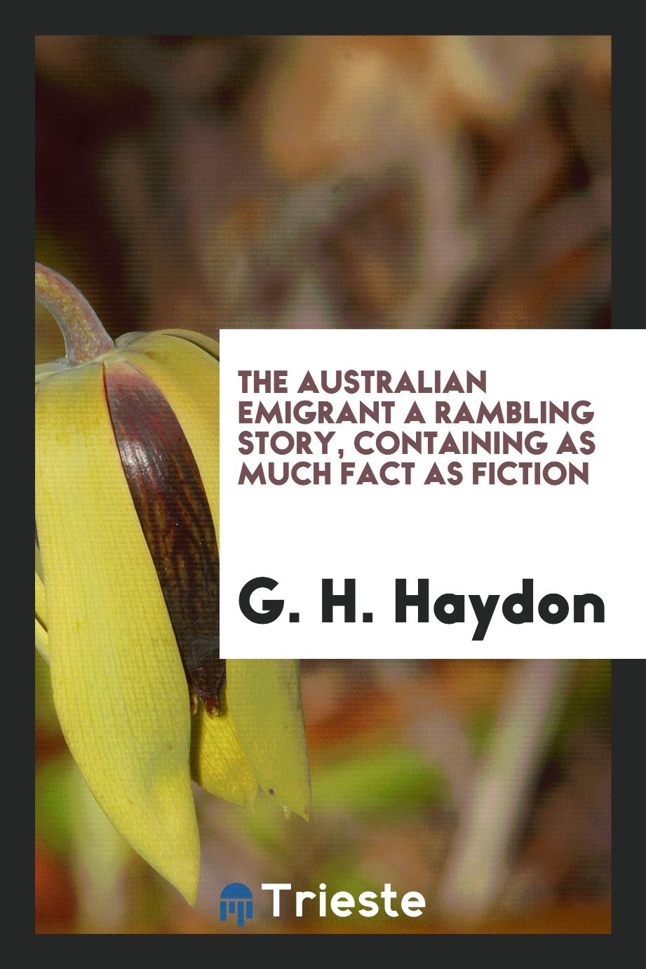 The Australian emigrant a rambling story, containing as much fact as fiction