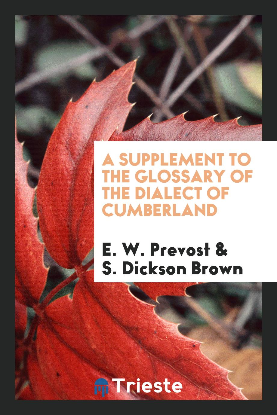 A Supplement to the Glossary of the Dialect of Cumberland