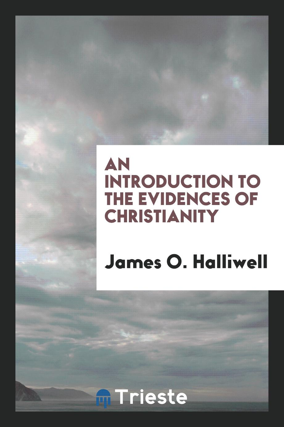 An Introduction to the Evidences of Christianity
