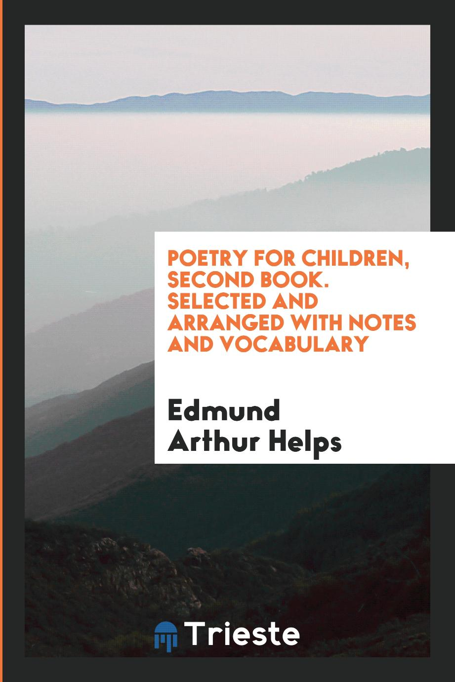 Poetry for Children, Second Book. Selected and Arranged with Notes and Vocabulary