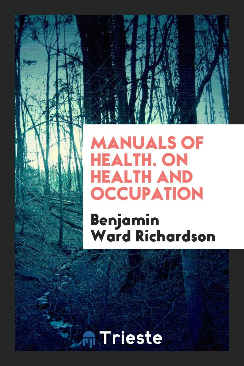 Manuals of Health. On Health and Occupation