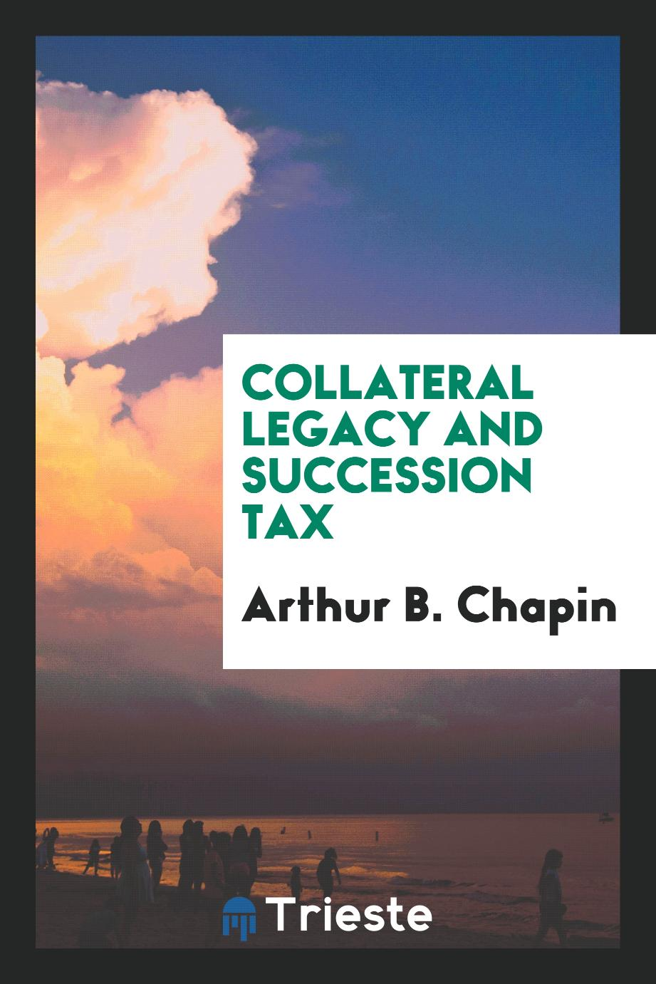 Collateral Legacy and Succession Tax