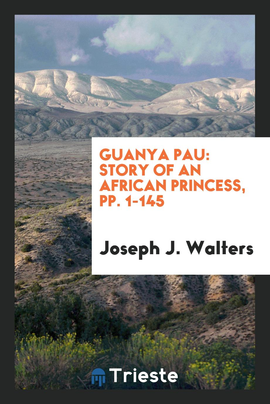 Guanya Pau: Story of an African Princess, pp. 1-145