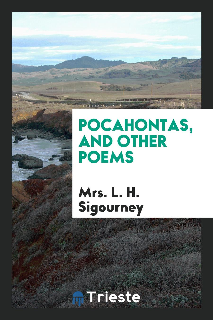 Pocahontas, and Other Poems