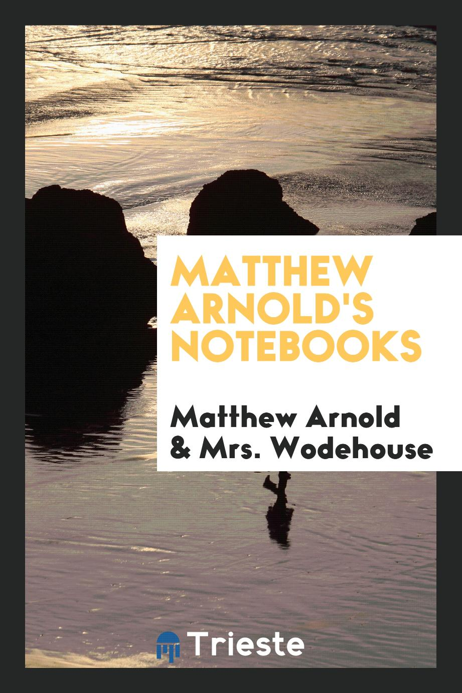 Matthew Arnold's Notebooks
