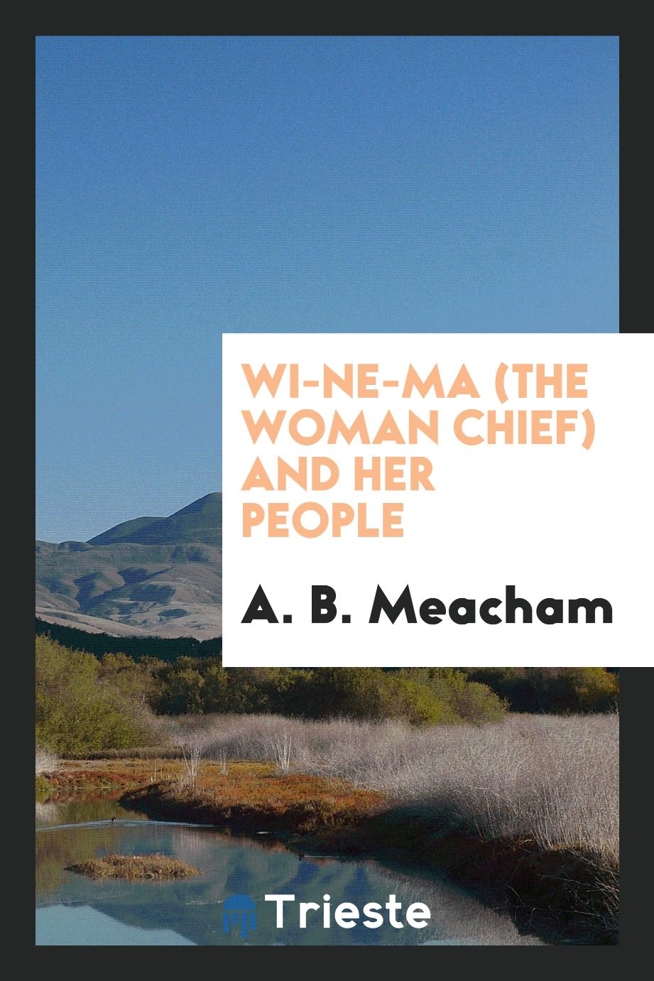 Wi-ne-ma (the woman chief) and her people
