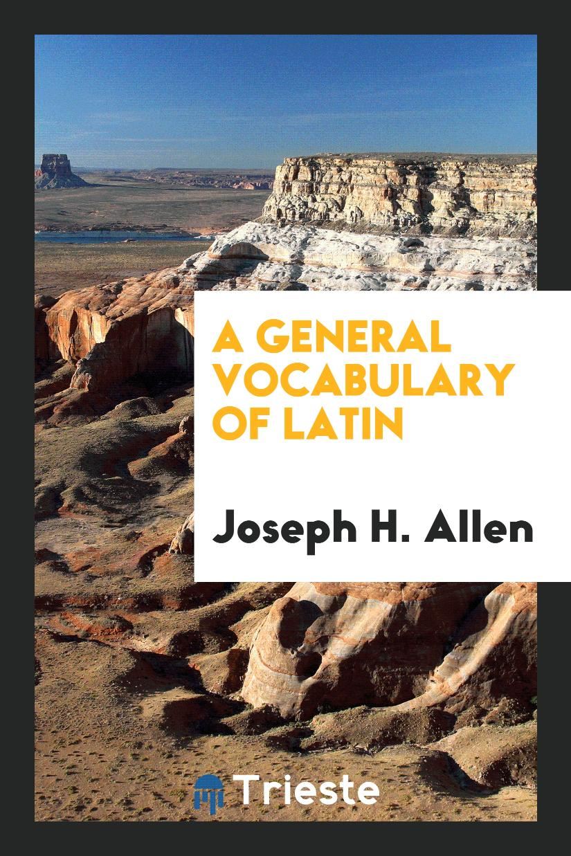 A General Vocabulary of Latin
