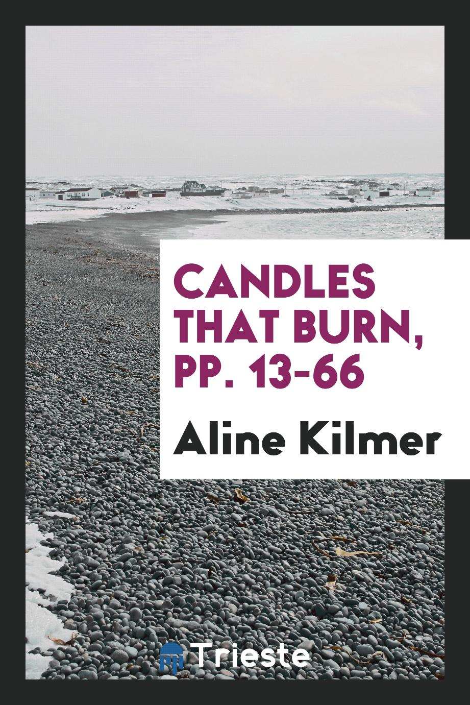 Candles that Burn, pp. 13-66