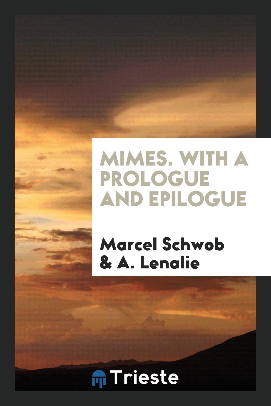 Mimes. With a Prologue and Epilogue