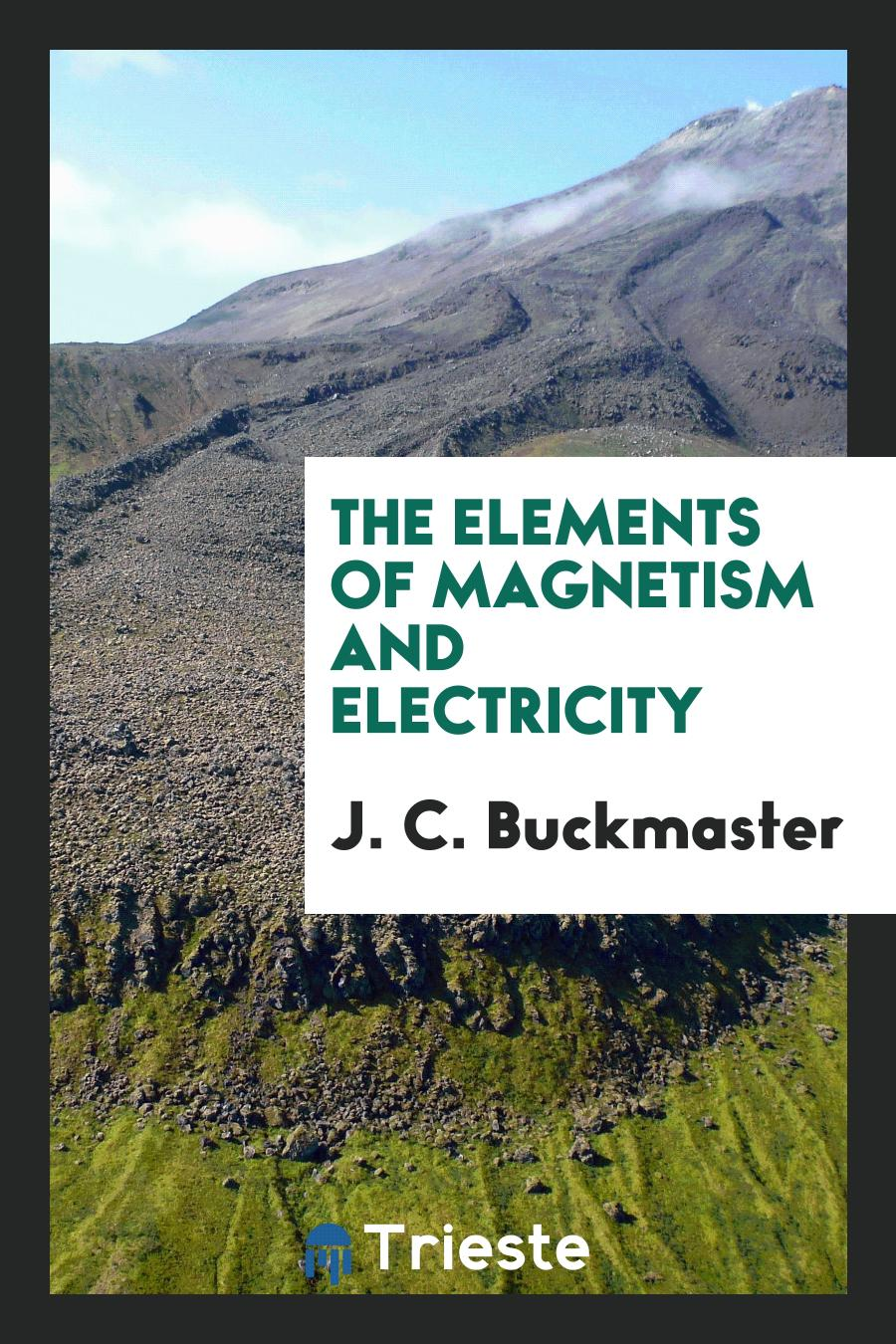 The Elements of Magnetism and Electricity