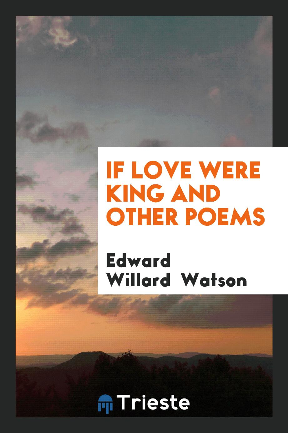 If Love Were King and Other Poems