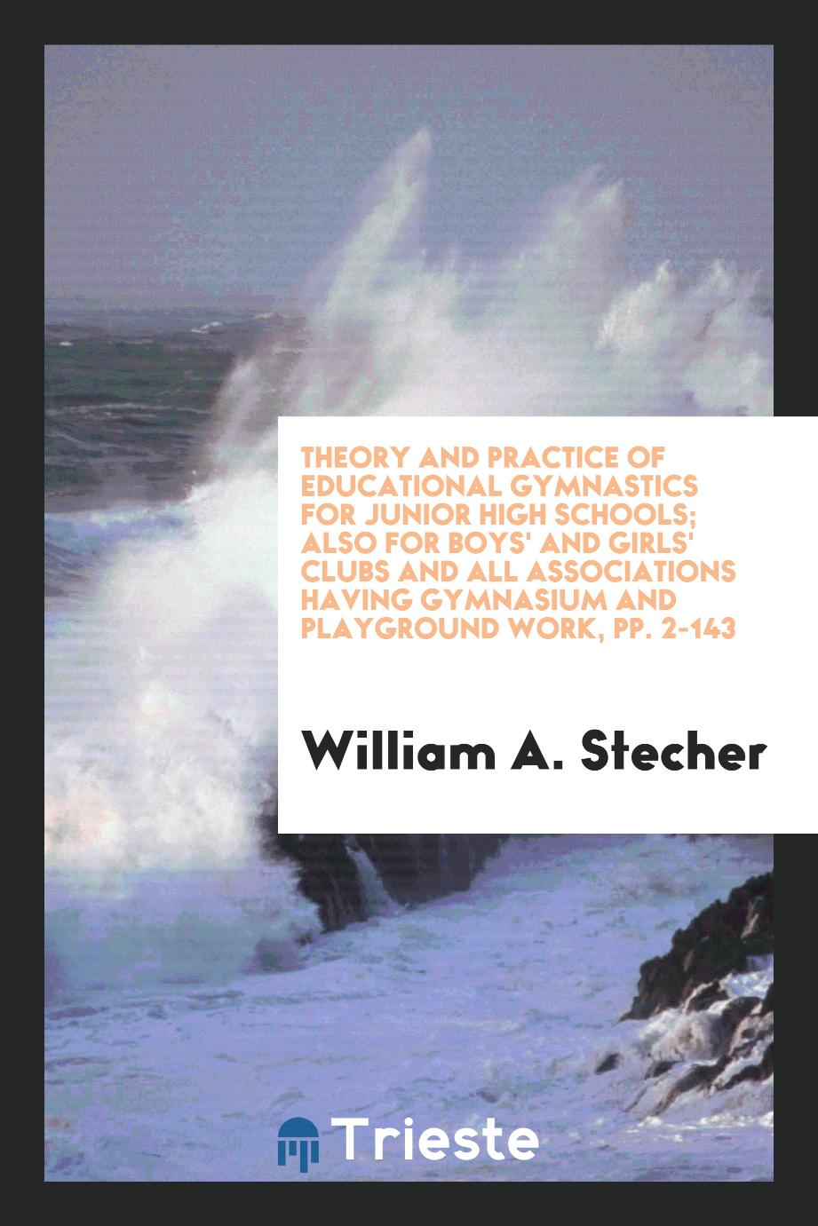 Theory and Practice of Educational Gymnastics for Junior High Schools; Also for Boys' and Girls' Clubs and All Associations Having Gymnasium and Playground Work, pp. 2-143