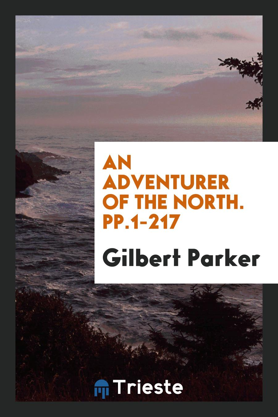 An Adventurer of the North. pp.1-217