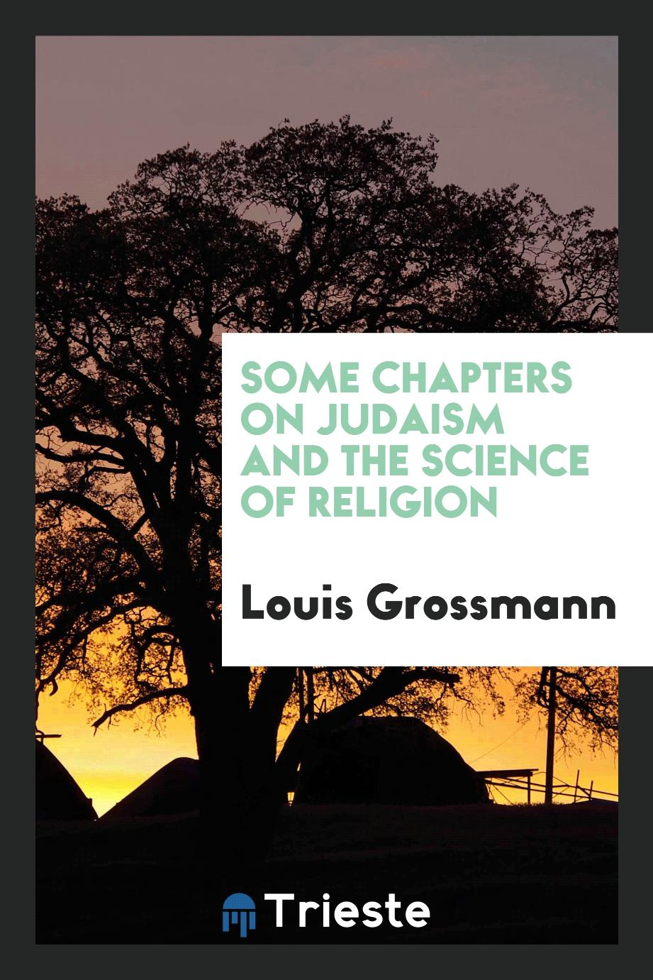 Some Chapters on Judaism and the Science of Religion
