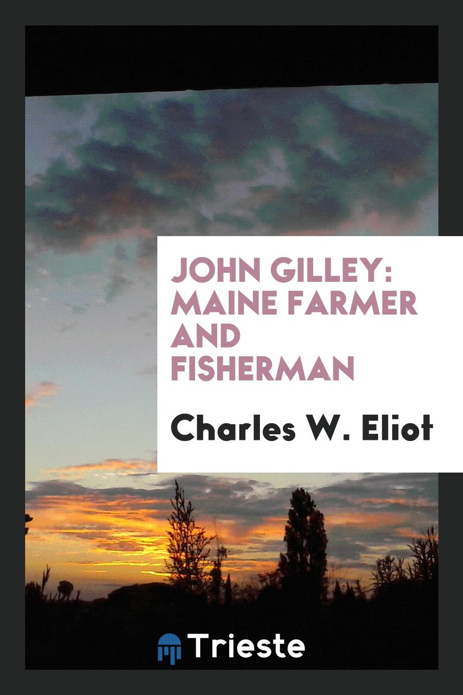 John Gilley: Maine Farmer and Fisherman