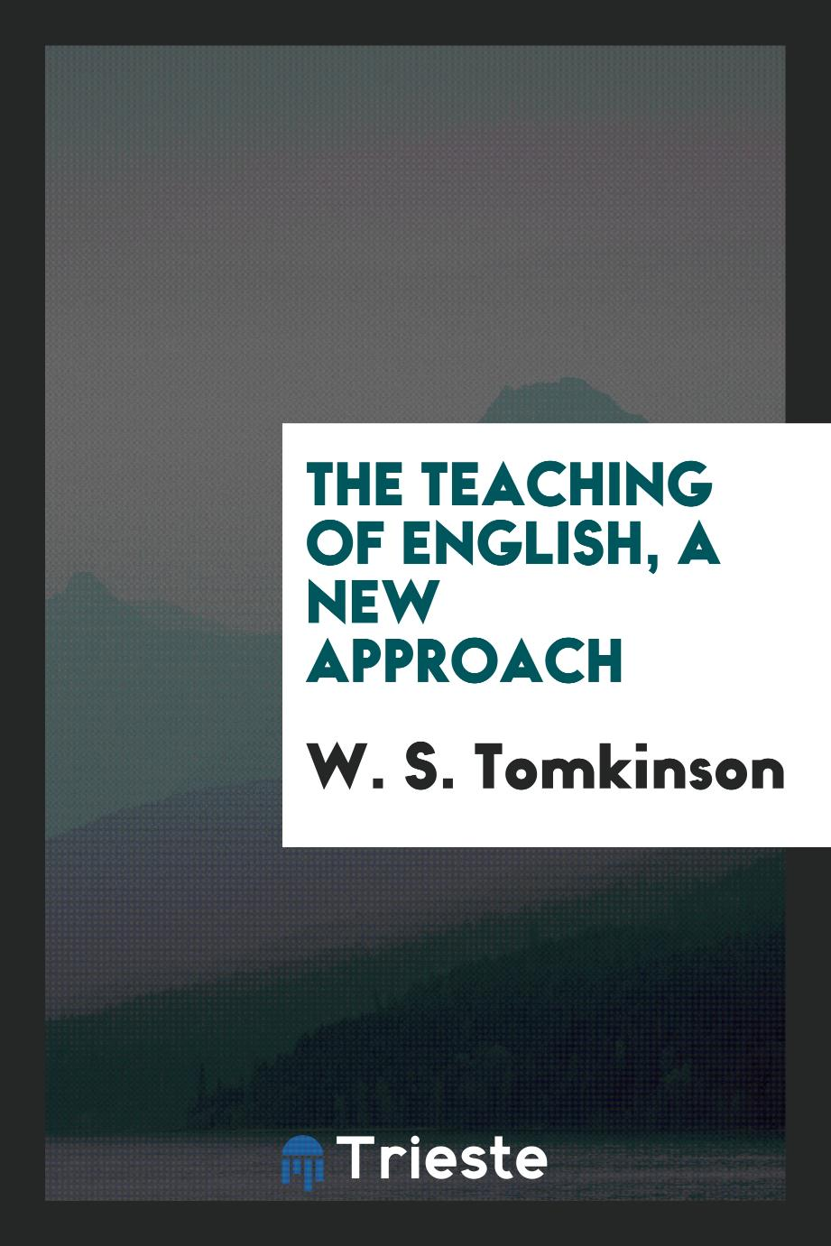 The teaching of English, a new approach