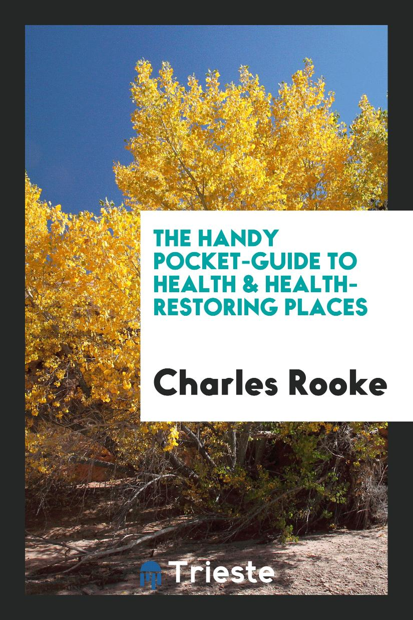 The handy pocket-guide to health & health-restoring places