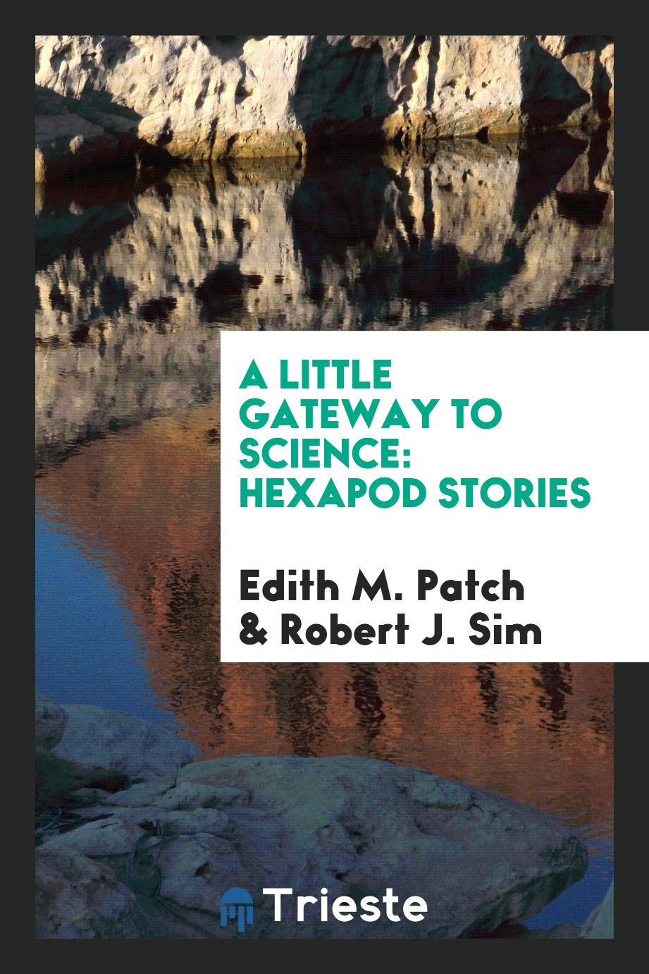 A Little Gateway to Science: Hexapod Stories