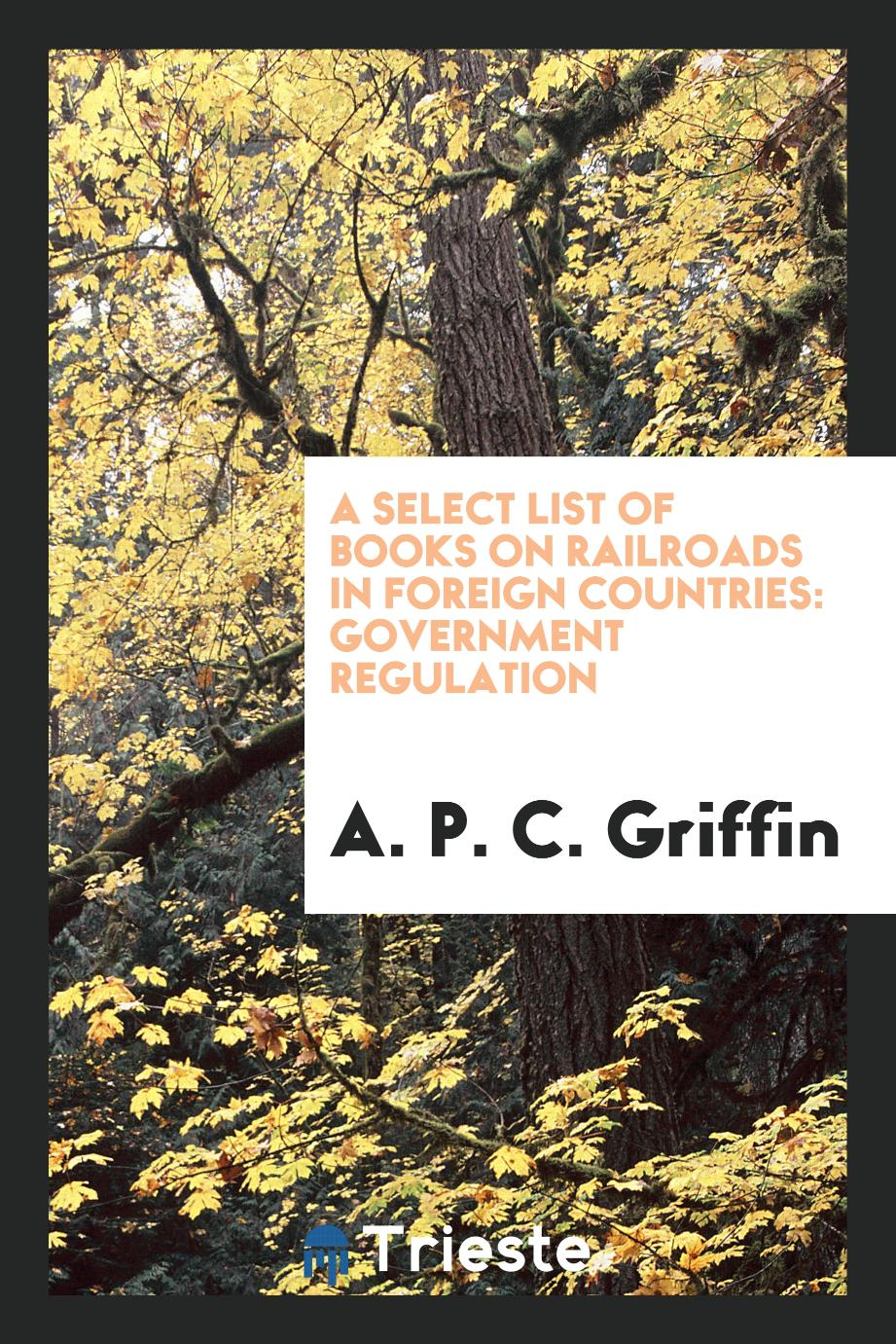 A Select List of Books on Railroads in Foreign Countries: Government Regulation