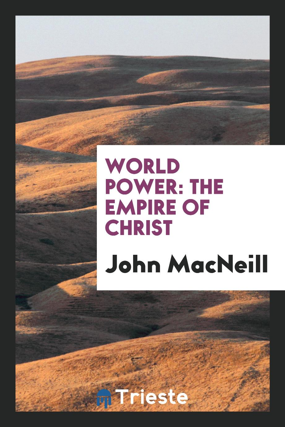 World Power: The Empire of Christ