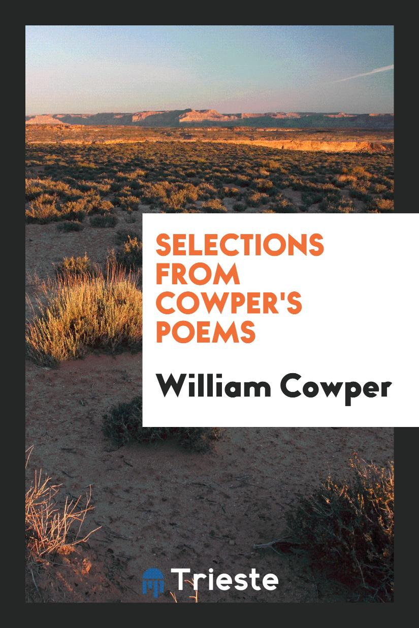 Selections from Cowper's Poems