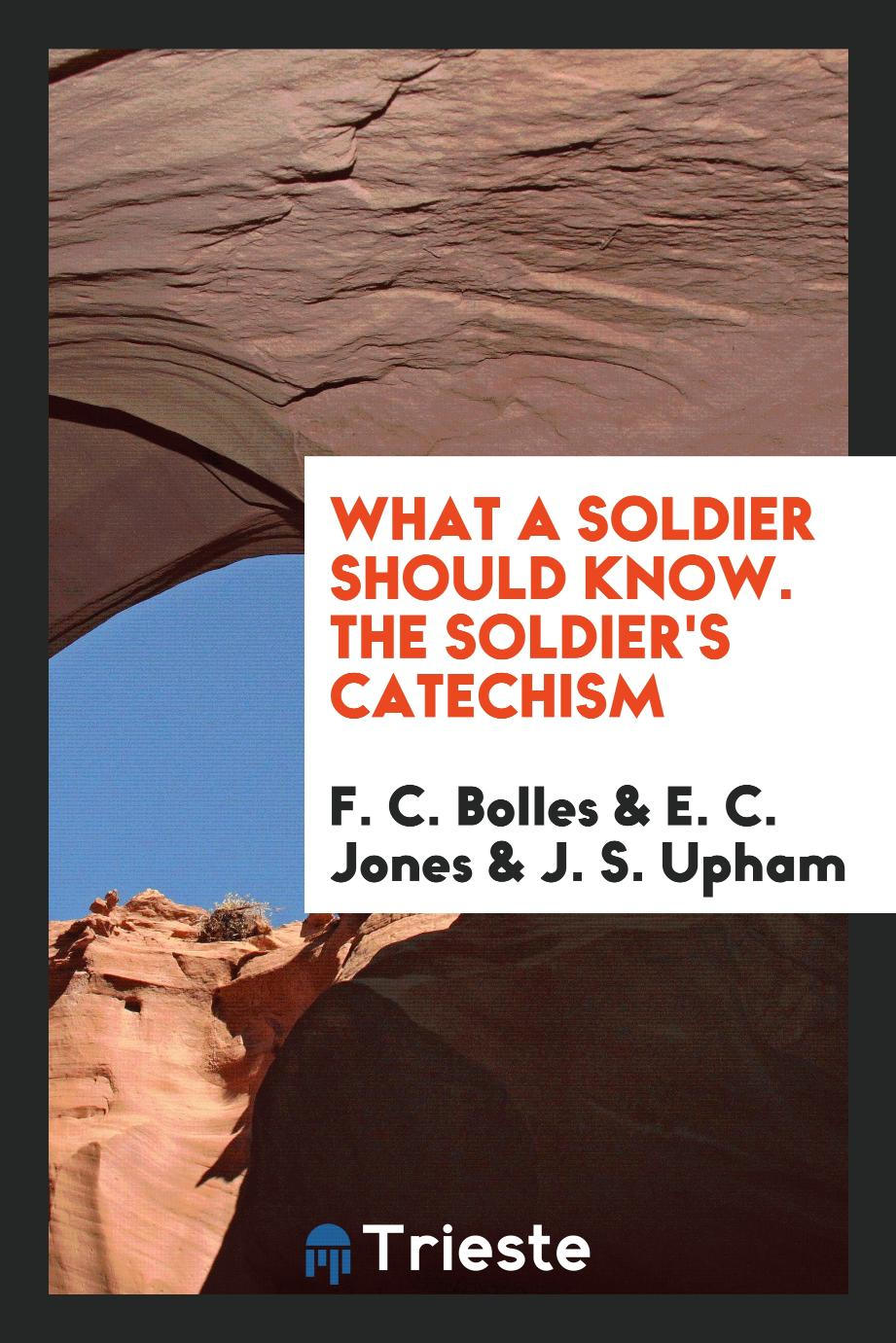 What a Soldier Should Know. The Soldier's Catechism