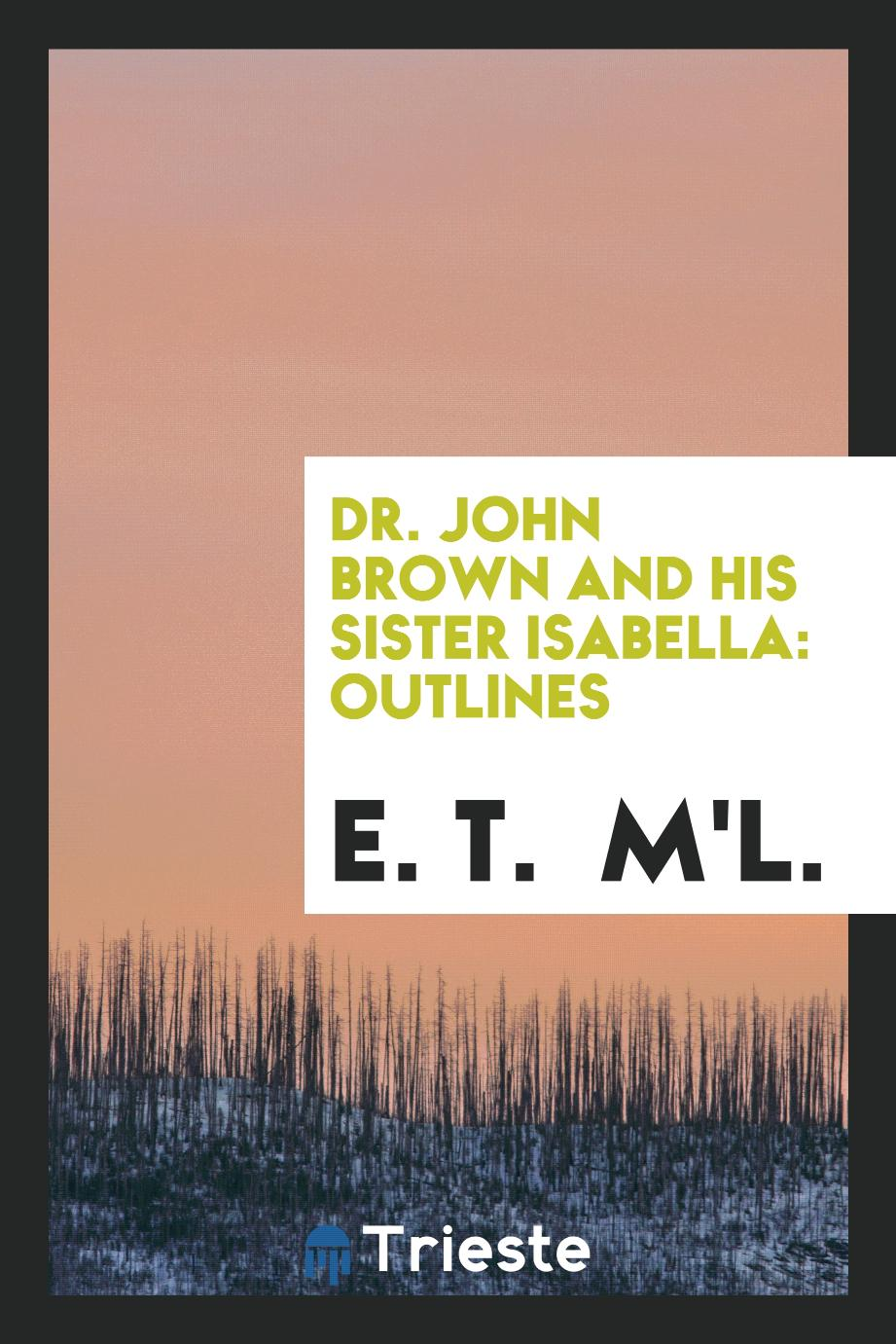 Dr. John Brown and His Sister Isabella: Outlines