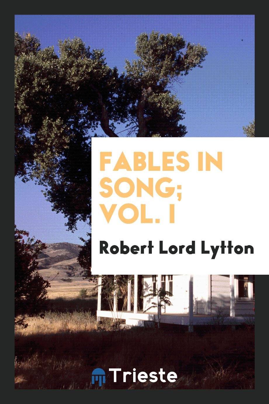 Fables in Song; Vol. I