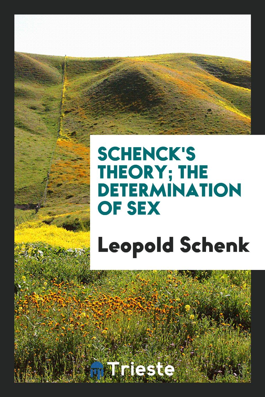 Schenck's theory; the determination of sex