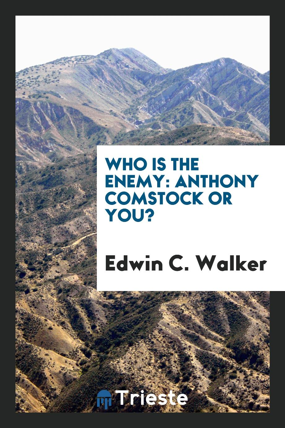 Who is the Enemy: Anthony Comstock Or You?
