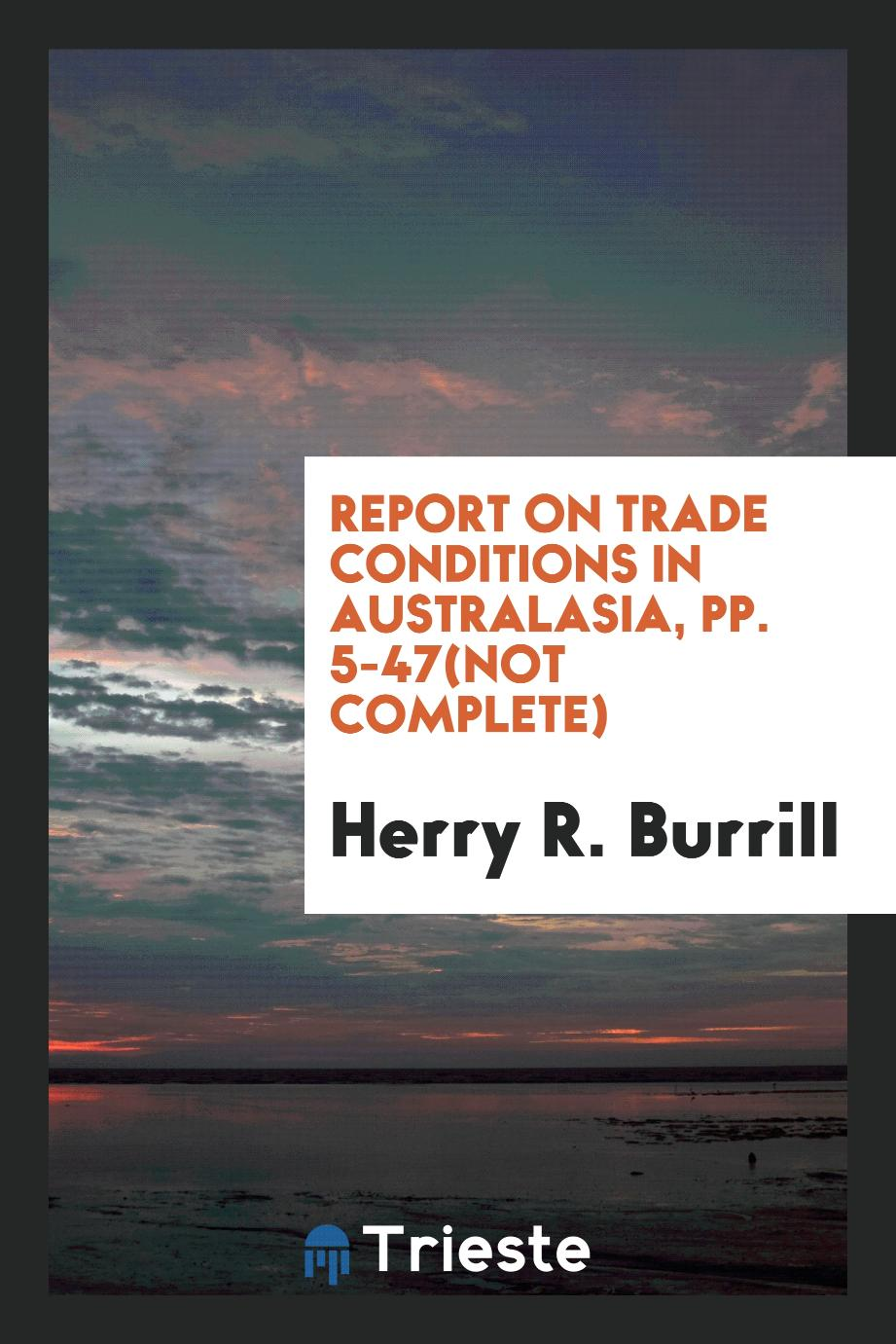 Report on trade conditions in Australasia, pp. 5-47(not complete)