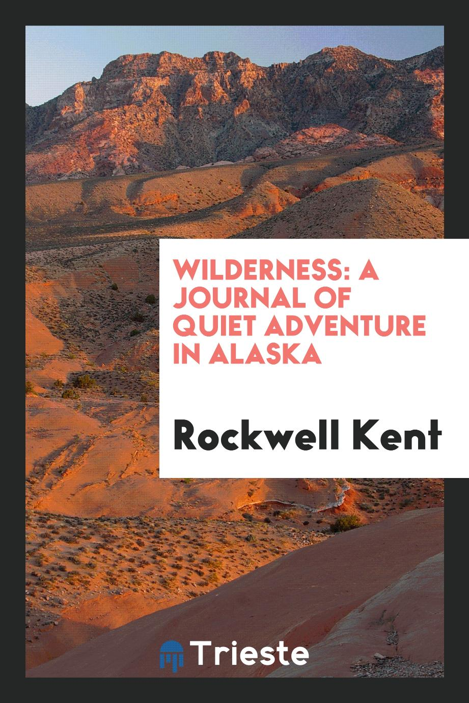 Wilderness: a journal of quiet adventure in Alaska