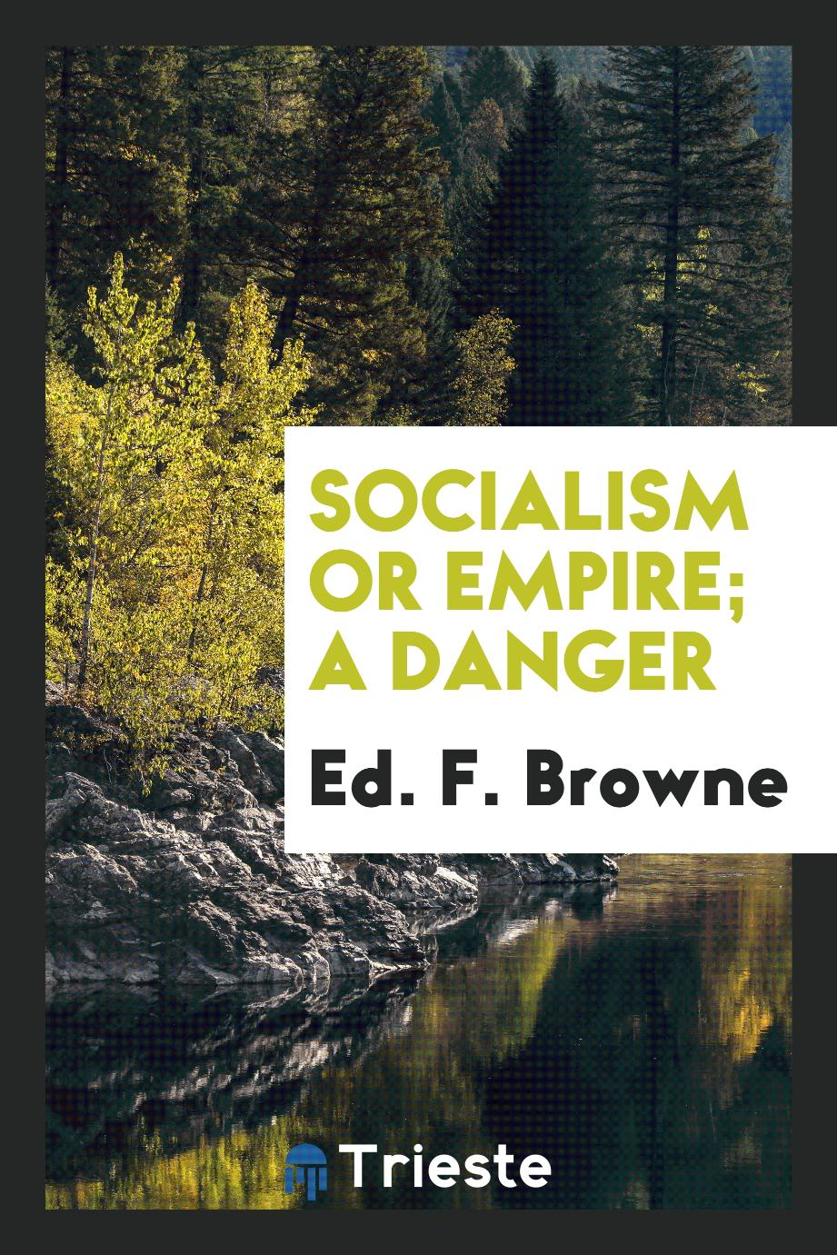 Socialism or Empire; A Danger