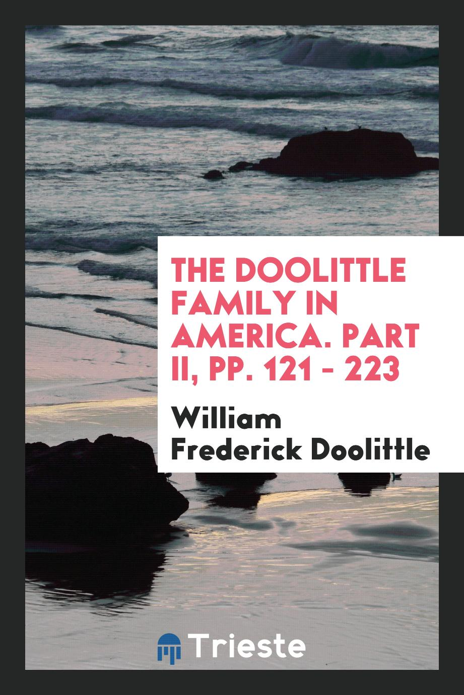 The Doolittle family in America. Part II, pp. 121 - 223