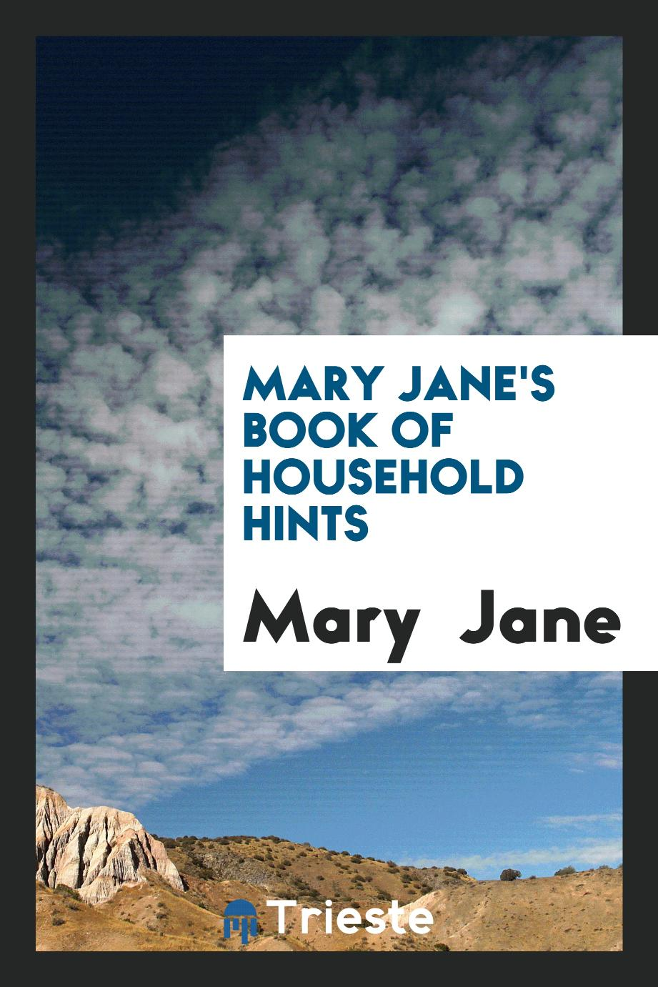 Mary Jane's Book of Household Hints